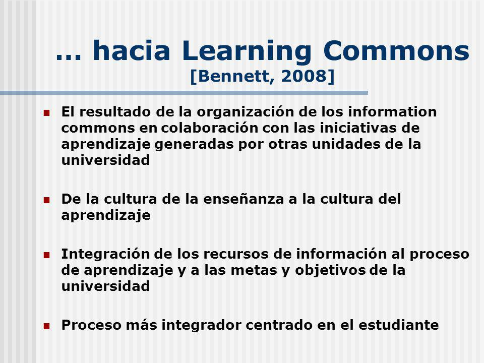 … hacia Learning Commons [Bennett, 2008]